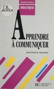 Jean-François Simonpoli - Apprendre à communiquer.
