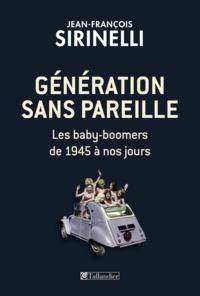 Jean-François Sirinelli - Génération sans pareille - Les baby-boomers de 1945 à nos jours.