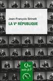 Jean-François Sirinelli - La Ve République.