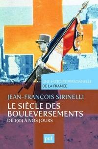 Jean-François Sirinelli - Le siècle des bouleversements - De 1914 à nos jours.