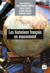 Jean-François Sirinelli et Claude Gauvard - Les historiens français en mouvement.