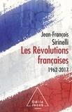 Jean-François Sirinelli - Les Révolutions françaises - 1962-2017.