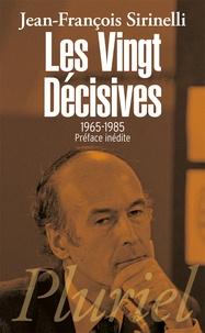 Jean-François Sirinelli - Les vingt décisives - Le passé proche de notre avenir 1965-1985.