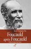 Jean-François Six - Foucauld après Foucauld.