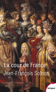 Jean-François Solnon - La cour de France.