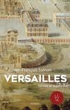 Jean-François Solnon - Versailles - Vérités et légendes.