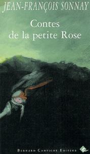 Jean-François Sonnay - Contes de la petite Rose.