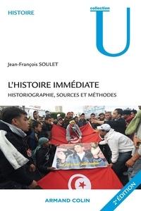 Jean-François Soulet - L'histoire immédiate - Historiographie, sources et méthodes.