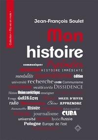 Jean-François Soulet - Mon histoire.