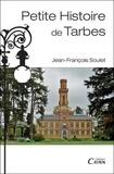 Jean-François Soulet - Petite histoire de Tarbes.