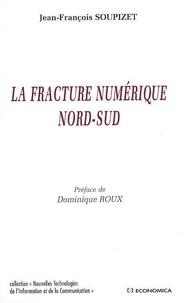 Jean-François Soupizet - La fracture numérique Nord Sud.