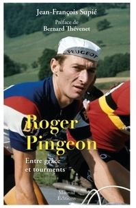 Roger Pingeon - Entre grâce et tourments.pdf