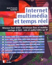 INTERNET, MULTIMEDIA ET TEMPS REEL. Réseaux haut débit, terminaux fixes et mobiles, routage et QoS, voix et audio/vidéo sur IP.pdf