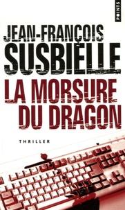 Jean-François Susbielle - La morsure du dragon.