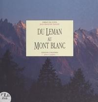 Jean-François Tanghe et Fabian Da Costa - Du Léman au Mont Blanc.
