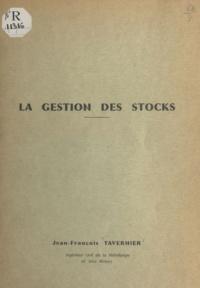 Jean-François Tavernier - La gestion des stocks.
