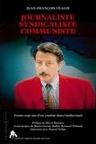 Jean-François Téaldi - Journaliste Syndicaliste communiste - Trente-sept ans d'un combat dans l'audiovisuel.