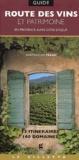 Jean-François Téaldi - Route des vins et patrimoine en Provence-Alpes-Côte d'Azur - 13 Itinéraires, 160 domaines.