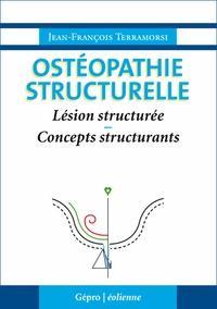 Jean-François Terramorsi - Ostéopathie structurelle - Lésion structurée ; Concepts structurants.