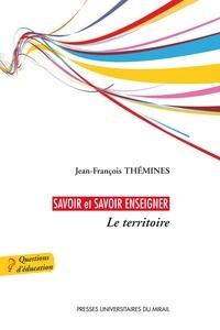 Téléchargement de google books au format pdf Savoir et savoir enseigner  - Le territoire in French 9782810710201