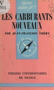Jean-François Théry et Paul Angoulvent - Les carburants nouveaux.