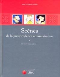 Jean-François Théry - Scènes de la jurisprudence administrative.