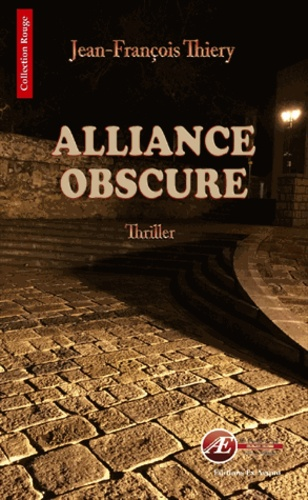 Jean-François Thiery - Alliance obscure.
