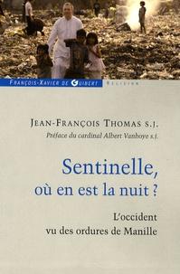 Jean-François Thomas - Sentinelle, où en est la nuit ?.
