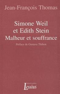 Jean-François Thomas - Simone Weil et Edith Stein - Malheur et souffrance.