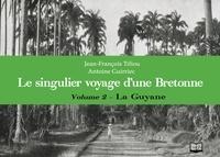 Jean-François Tifiou - Le singulier voyage d'une bretonne.