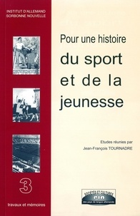 Jean-François Tournadre - Pour une histoire du sport et de la jeunesse.