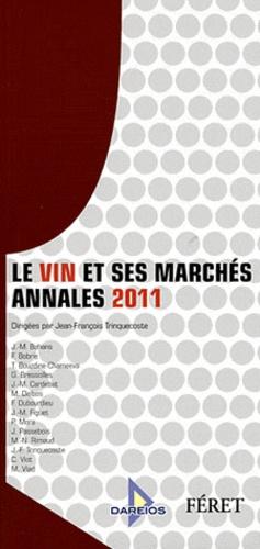 Jean-François Trinquecoste - Le vin et ses marchés - Annales 2011.