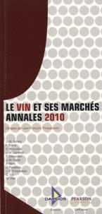 Jean-François Trinquecoste - Le vin et ses marchés - Annales 2010.