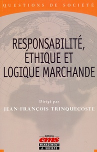 Jean-François Trinquecoste - Responsabilité, éthique et logique marchande.