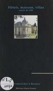 Jean-François Troussel et Michel Ogier - Maisons, hôtels, villas autour de 1900.