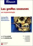 Jean-François Tulasne et Jean-François Andréani - Les greffes osseuses en implantologie.