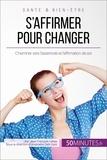 Jean-François Vallée et  50Minutes.fr - Équilibre  : S'affirmer pour changer - Cheminer vers l'assertivité et l'affirmation de soi.