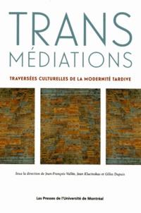 Jean-François Vallée et Jean Klucinskas - Transmédiations - Traversées culturelles de la modernité : mélanges offerts à Walter Moser.