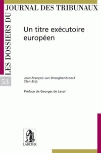 Jean-François Van Drooghenbroeck et Stan Brijs - Un titre exécutoire européen.