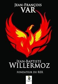 Jean-François Var - Jean-Baptiste Willermoz.