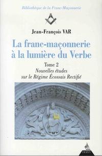 La franc-maçonnerie à la lumière du Verbe - Tome 2, Nouvelles études sur le Régime Ecossais Rectifié.pdf
