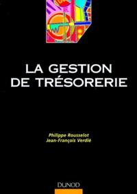 Jean-François Verdié et Philippe Rousselot - La gestion de trésorerie.