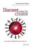 Jean-François Vézina - Danser avec le chaos - Accueillez l'inattendu dans votre vie.