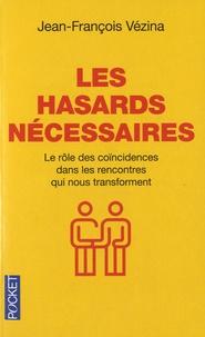 Jean-François Vézina - Les hasards nécessaires.