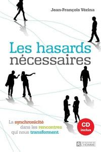 Jean-François Vézina - Les hasards nécessaires - La synchronicité dans les rencontres qui nous transforment. 1 CD audio