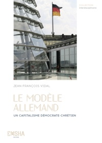 Jean-François Vidal - Le Modèle allemand - Un capitalisme démocrate-chrétien.
