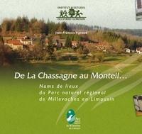 Jean-François Vignaud - De La Chassagne au Monteil... - Noms de lieux du Parc naturel regional de Millevaches en Limousin.