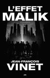 Jean-François Vinet - L'effet Malik - Tome 1, Le manifeste.