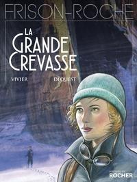 Jean-François Vivier et Pierre-Emmanuel Dequest - La grande crevasse.