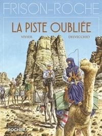 Jean-François Vivier et Beniamino Delvecchio - La Piste oubliée.